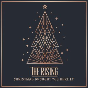 The Rising Christmas Brought You Here